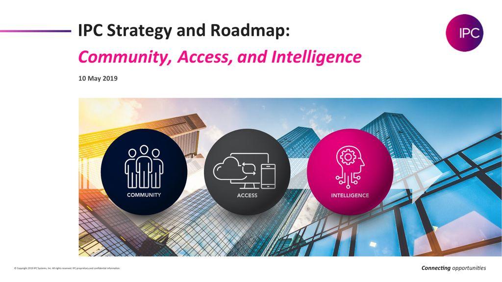 IPC Strategy and Roadmap Presentation